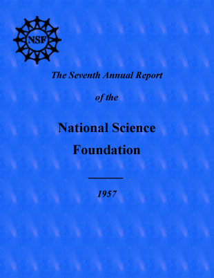 The Seventh Annual Report of the National Science Foundation, Fiscal Year 1957